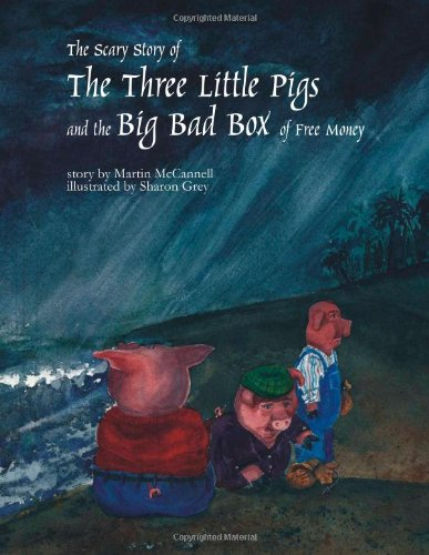9780615337432: The Scary Story of the Three Little Pigs and the Big Bad Box of Free Money