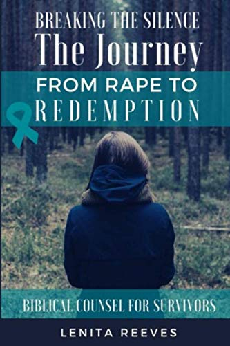 9780615337661: Breaking the Silence: The Journey from Rape to Redemption