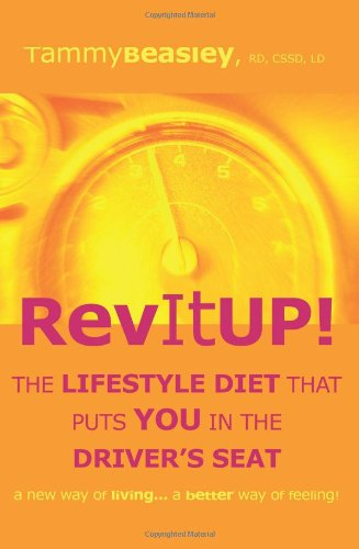 9780615337692: Rev It Up! The Lifestyle Diet That Puts You in the Driver's Seat