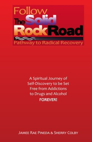 9780615337890: Follow The Solid Rock Road: Pathway to Radical Recovery