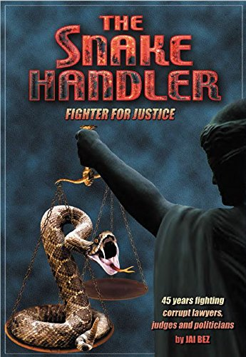 9780615338569: The Snake Handler (One Man's Courageous Battle for Justice)