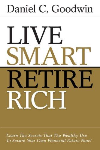 9780615339535: Live Smart - Retire Rich