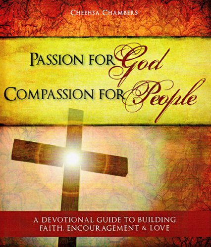 9780615339665: Passion for God Compassion for People: A Devotional Guide to Building Faith, Encouragement & Love