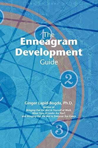 The Enneagram Development Guide: Ginger Lapid-Bogda