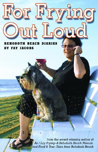 For Frying Out Loud - Rehoboth Beach: Fay Jacobs
