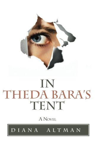 9780615343273: In Theda Bara's Tent