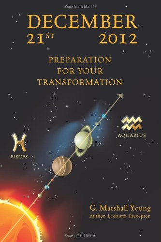 9780615343938: December 21st 2012 Preparation For Your Transformation