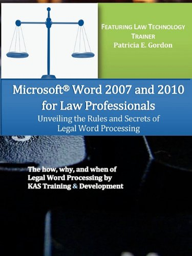 9780615344027: Microsoft Word 2007 and 2010 for Law Professionals Unveiling the Rules and Secrets of Legal Word Processing