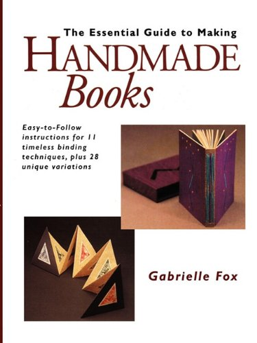 Essential Guide to Making Handmade Books: gabrielle fox