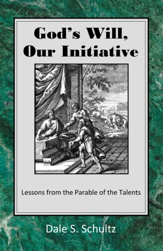 9780615344430: God's Will, Our Initiative: Lessons from the Parable of the Talents