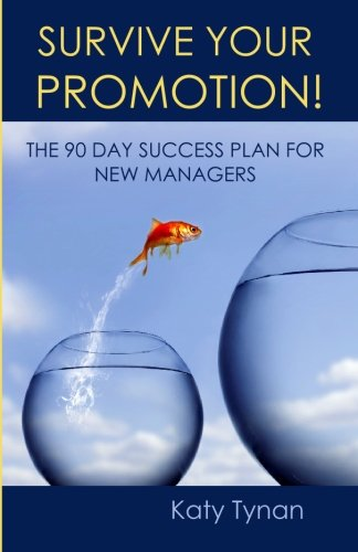 9780615344638: Survive Your Promotion! The 90 Day Success Plan for New Managers