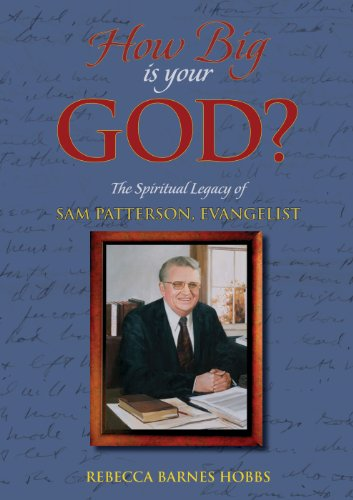 9780615344836: How Big Is Your God? The Spiritual Legacy of Sam Patterson, Evangelist