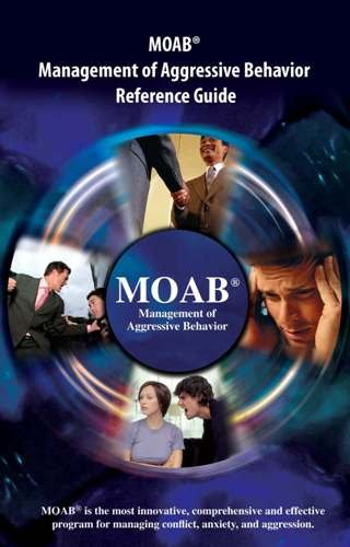 9780615345369: MOAB® Management of Aggressive Behavior Reference Guide