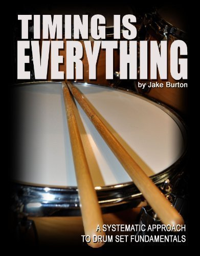 9780615345932: Timing Is Everything: A Systematic Approach To Drum Set Fundamentals (Drum Book, Drumming Book, Rudi