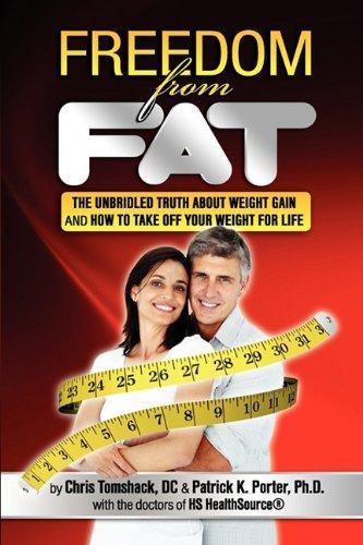 Freedom from Fat: Porter, Patrick K.; Tomshack, Chris