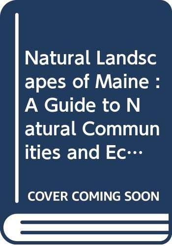 Natural Landscapes of Maine: A Guide to Natural Communities and Ecosystems: Andrew Cutko, Susan ...