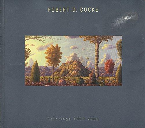 Robert D. Cocke : Paintings 1980-2009