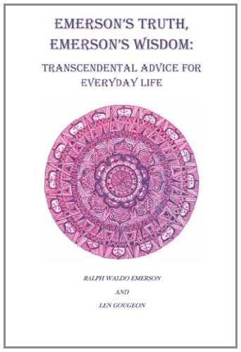 9780615348452: Emerson's Truth, Emerson's Wisdom: Transcendental Advice for Everyday Life
