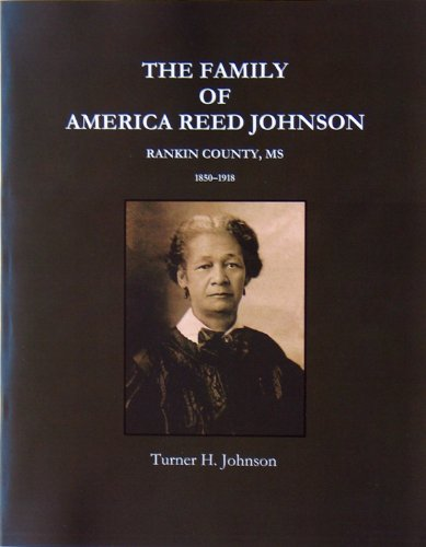 9780615348735: The Family of America Reed Johnson, Rankin County, MS (1850 - 1918)