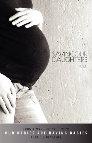 9780615350264: Saving Our Daughters - From A Man's Point of View Vol. 3