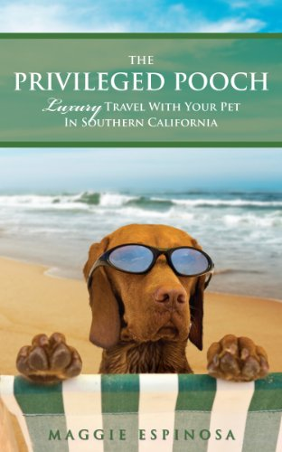 9780615350356: The Privileged Pooch; Luxury Travel With Your Pet In Southern California