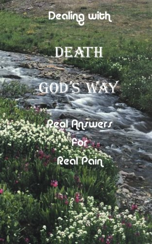 9780615351506: Dealing with Death God's Way: Real Answers for Real Pain