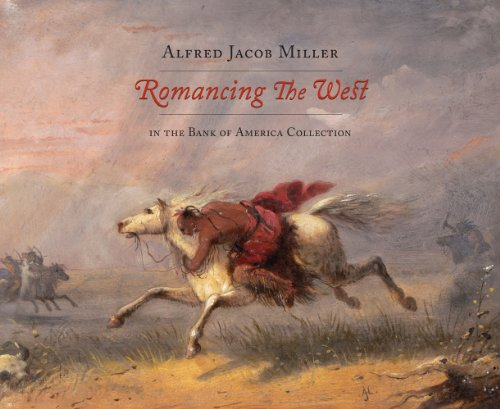 9780615351711: Romancing the West: Alfred Jacob Miller in the Bank of America Collection