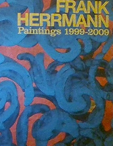 Frank Herrmann Paintings 1999-2009: Frank Herrmann
