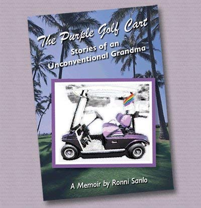 The Purple Golf Cart: Stories of an Unconventional Grandma: Unknown