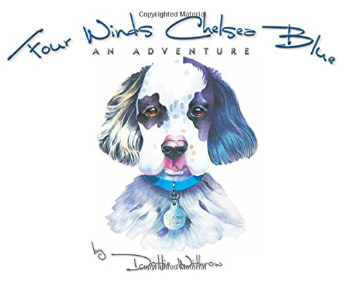 Four Winds Chelsea Blue: An Adventure (Hardback): Dottie Withrow