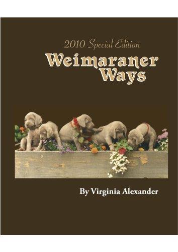 9780615354156: 2010 Special Edition Weimaraner Ways
