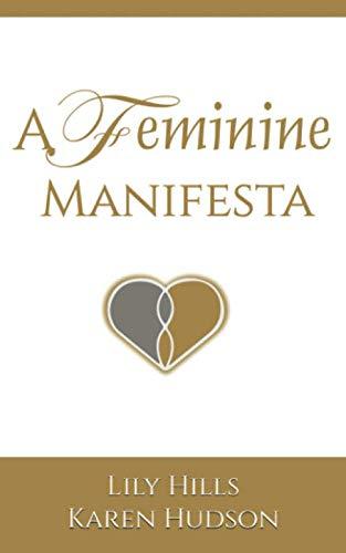 A Feminine Manifesta: Lily Hills; Karen