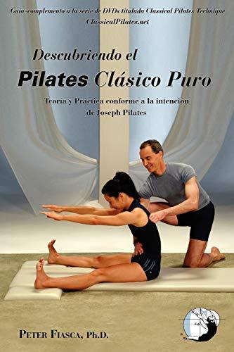 9780615354354: Descubriendo Pilates Clásico Puro