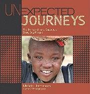 Unexpected Journeys: The Extraordinary Capacity of Every Day People {FIRST EDITION}