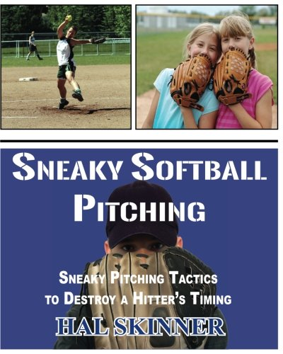 9780615354989: Sneaky Softball Pitching: Tactics to Destroy a Hitter's Timing