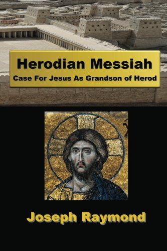 9780615355085: Herodian Messiah: Case For Jesus As Grandson of Herod