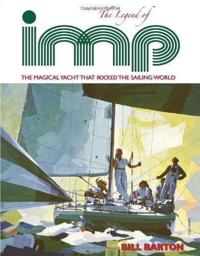 9780615355313: The Legend of Imp: The Magical Yacht That Rocked The Sailing World