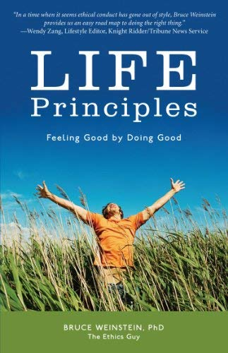 9780615355429: Life Principles: Feeling Good by Doing Good