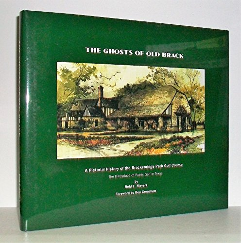 9780615356198: The Ghosts of Old Brack: A Pictorial History of the Brackenridge Park Golf Course