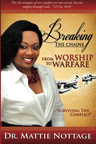 9780615357409: Breaking The Chains, From Worship To Warfare: