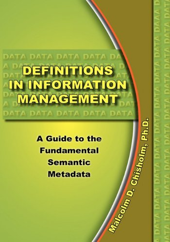 Definitions in Information Management: Malcolm D. Chisholm