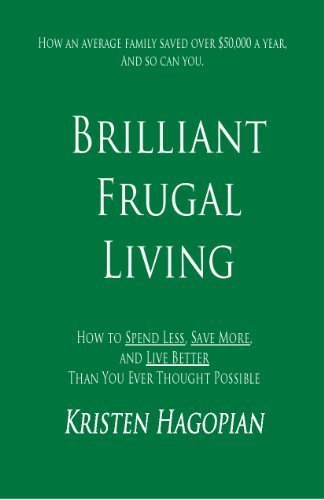 9780615357812: Brilliant Frugal Living (How to Spend Less, Save More, and Live Better Than You Ever Thought Possible)