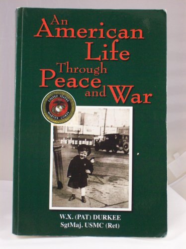 An American Life Through Peace and War