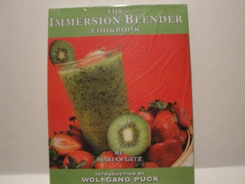 9780615359038: The Immersion Blender Cookbook