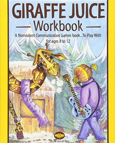 9780615359212: Giraffe Juice - Workbook: A Non Violent Communication Workbook