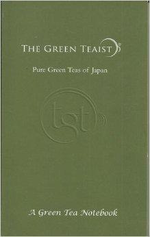 9780615359526: The Green Teaist - Pure Green Teas of Japan (A Green Tea Notebook)