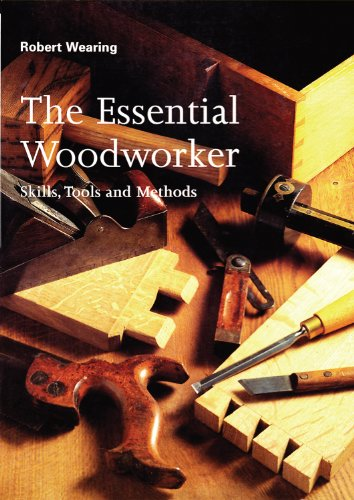 9780615360478: The Essential Woodworker: Skills, Tools and Methods