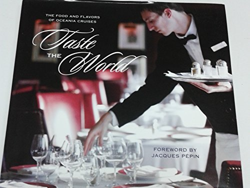 9780615360706: Taste the World : The Food and Flavors of Oceania Cruises