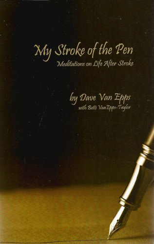 My Stroke of the Pen: Dave Van Epps with Betti VanEpps-Taylor