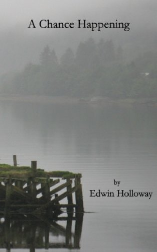 A Chance Happening: Edwin Holloway